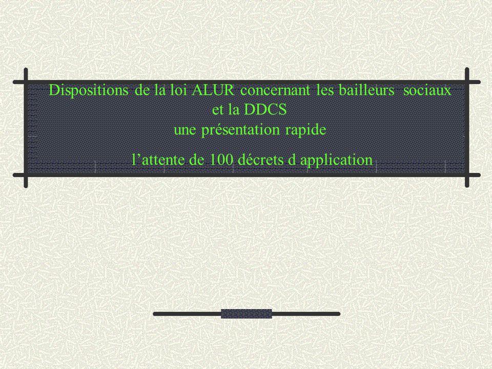 Dispositions de la loi ALUR concernant les bailleurs sociaux et la DDCS une présentation rapide lattente de 100 décrets d application