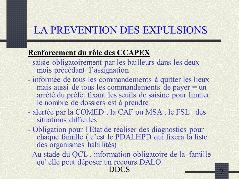 DDCS 7 LA PREVENTION DES EXPULSIONS Renforcement du rôle des CCAPEX - saisie obligatoirement par les bailleurs dans les deux mois précédant lassignati