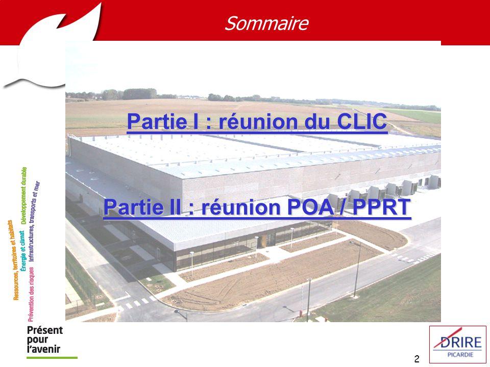2 Sommaire Partie I : réunion du CLIC Partie II : réunion POA / PPRT