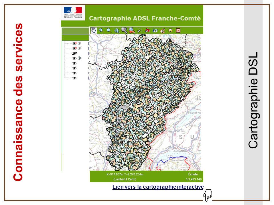 Cartographie DSL Connaissance des services Lien vers la cartographie interactive
