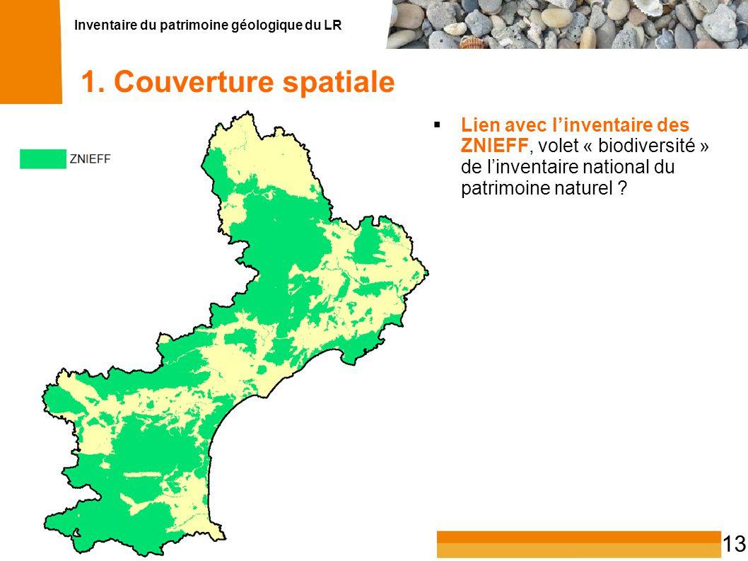 Inventaire du patrimoine géologique du LR 13 1. Couverture spatiale Lien avec linventaire des ZNIEFF Lien avec linventaire des ZNIEFF, volet « biodive