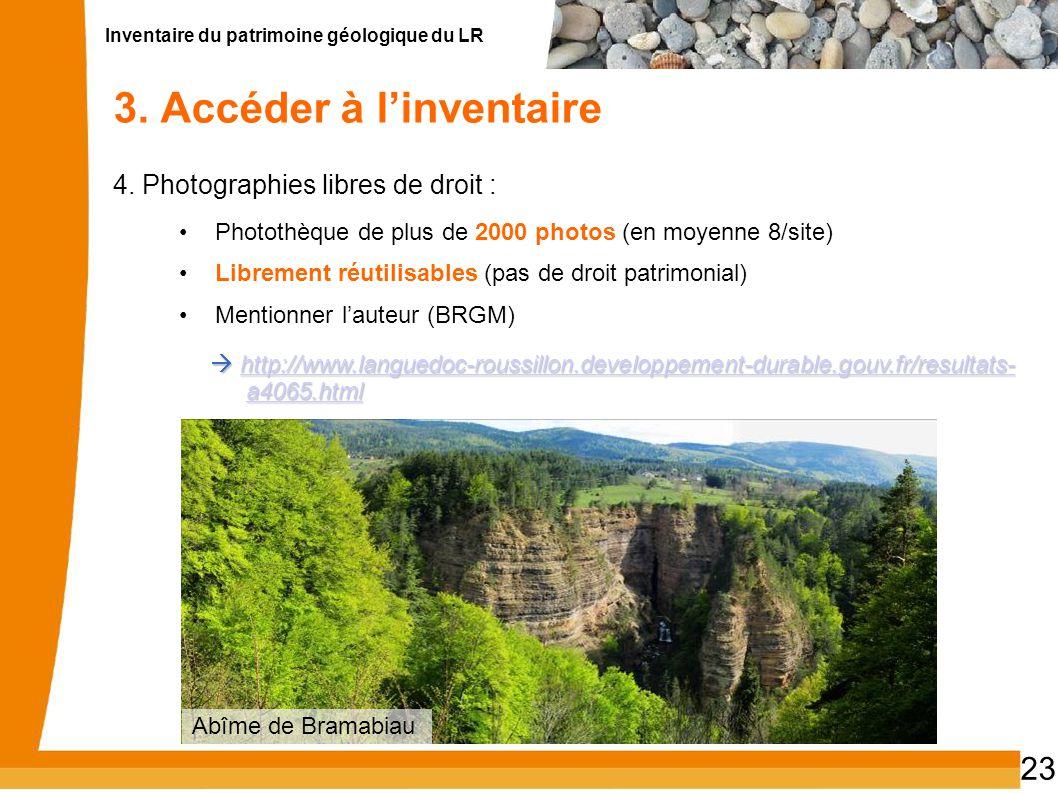Inventaire du patrimoine géologique du LR 23 3. Accéder à linventaire 4. Photographies libres de droit : Photothèque de plus de 2000 photos (en moyenn
