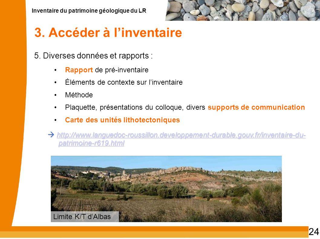 Inventaire du patrimoine géologique du LR 24 3. Accéder à linventaire 5. Diverses données et rapports : Rapport de pré-inventaire Éléments de contexte