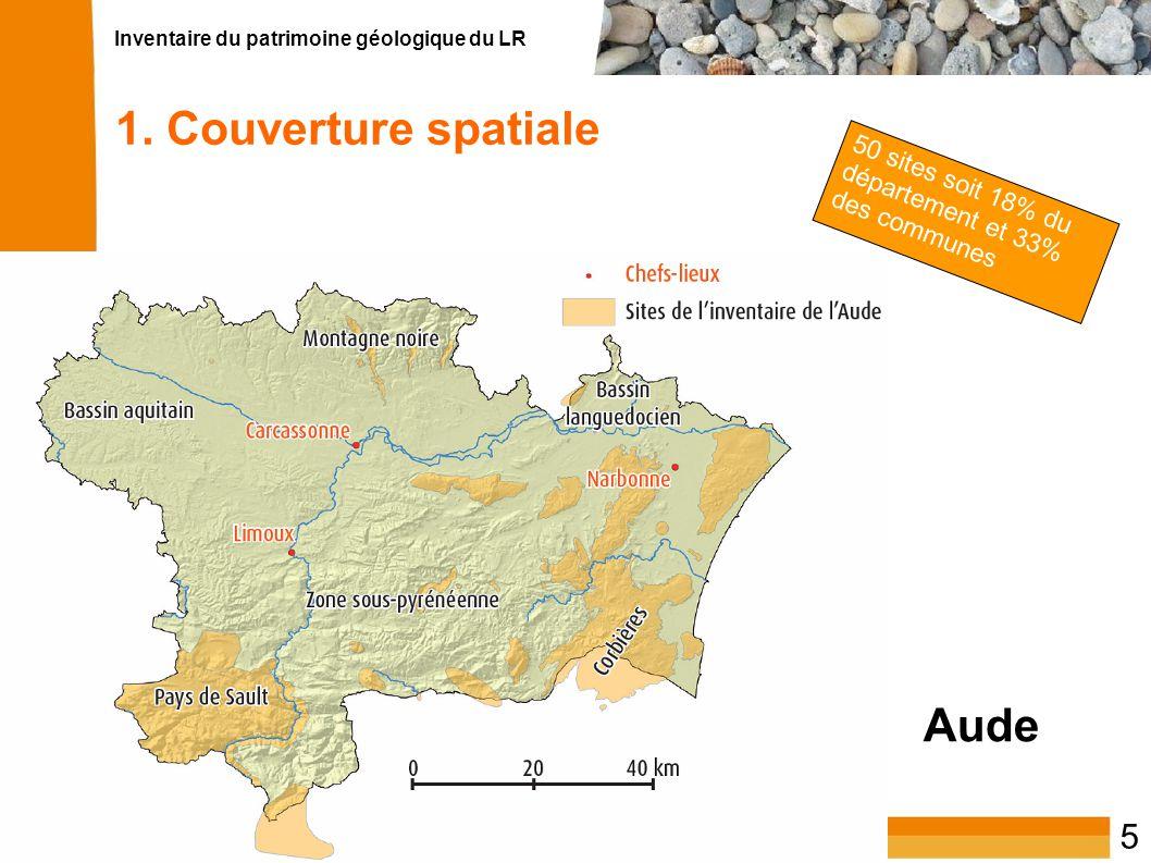 Inventaire du patrimoine géologique du LR 5 50 sites soit 18% du département et 33% des communes Aude 1. Couverture spatiale