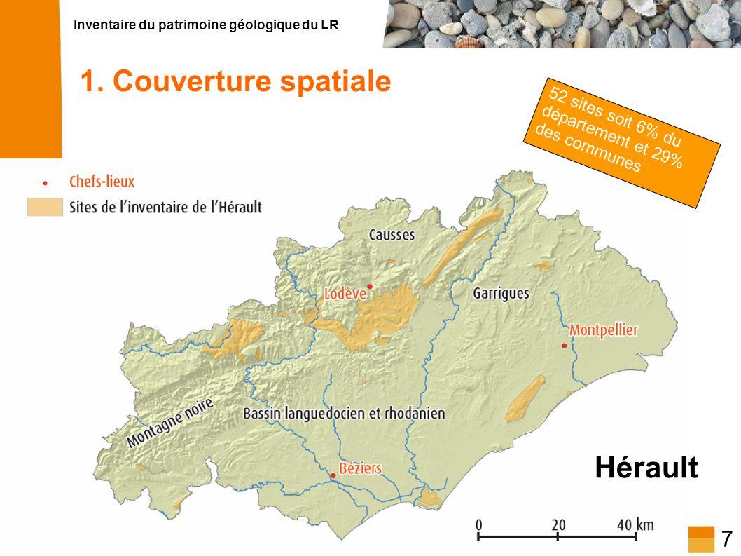 Inventaire du patrimoine géologique du LR 7 1. Couverture spatiale Hérault 52 sites soit 6% du département et 29% des communes
