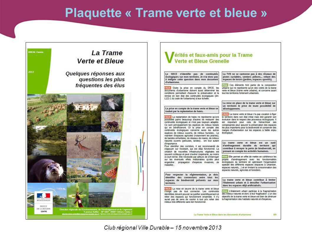 Club régional Ville Durable – 15 novembre 2013 Plaquette « Trame verte et bleue »