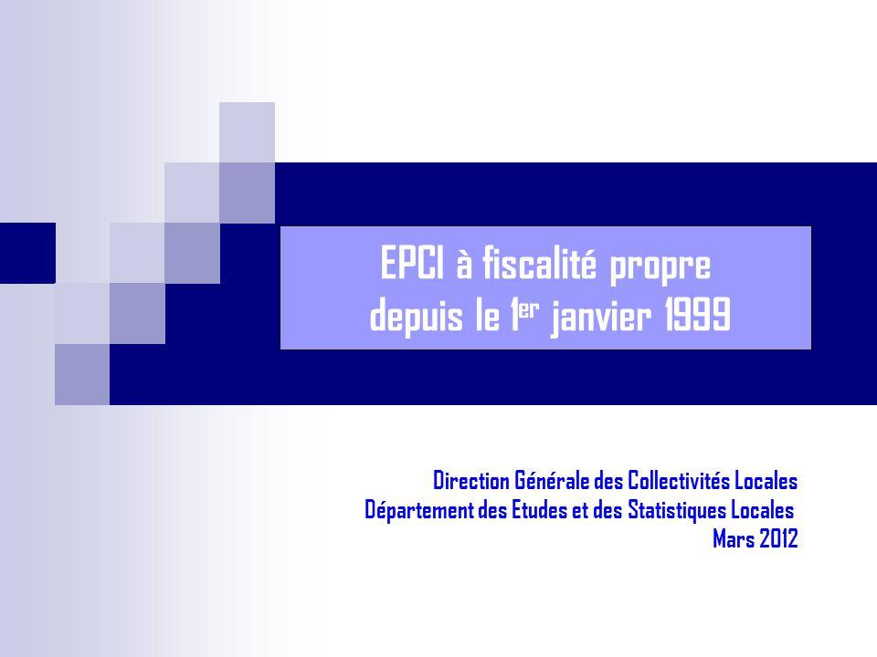 EPCI à fiscalité propre depuis le 1 er janvier 1999 Direction Générale des Collectivités Locales Département des Etudes et des Statistiques Locales Mars 2012