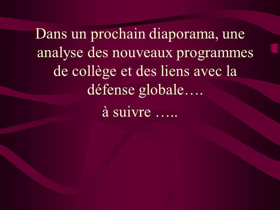 Dans un prochain diaporama, une analyse des nouveaux programmes de collège et des liens avec la défense globale…. à suivre …..