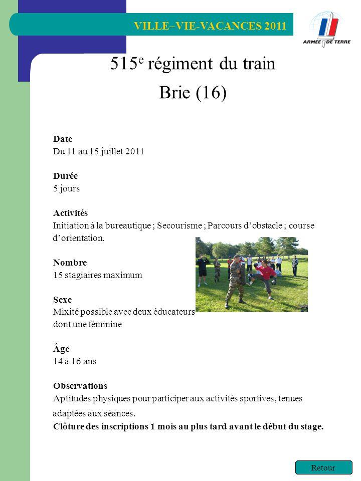 VILLE–VIE-VACANCES 2011 Retour Date Du 11 au 15 juillet 2011 Durée 5 jours Activités Initiation à la bureautique ; Secourisme ; Parcours dobstacle ; course dorientation.