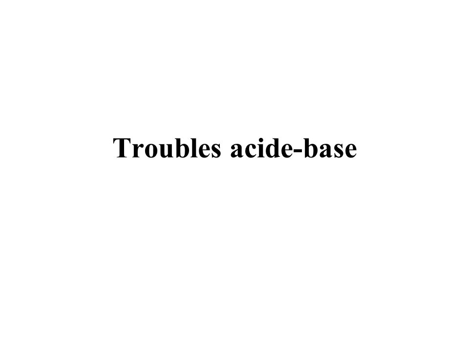 Troubles acide-base