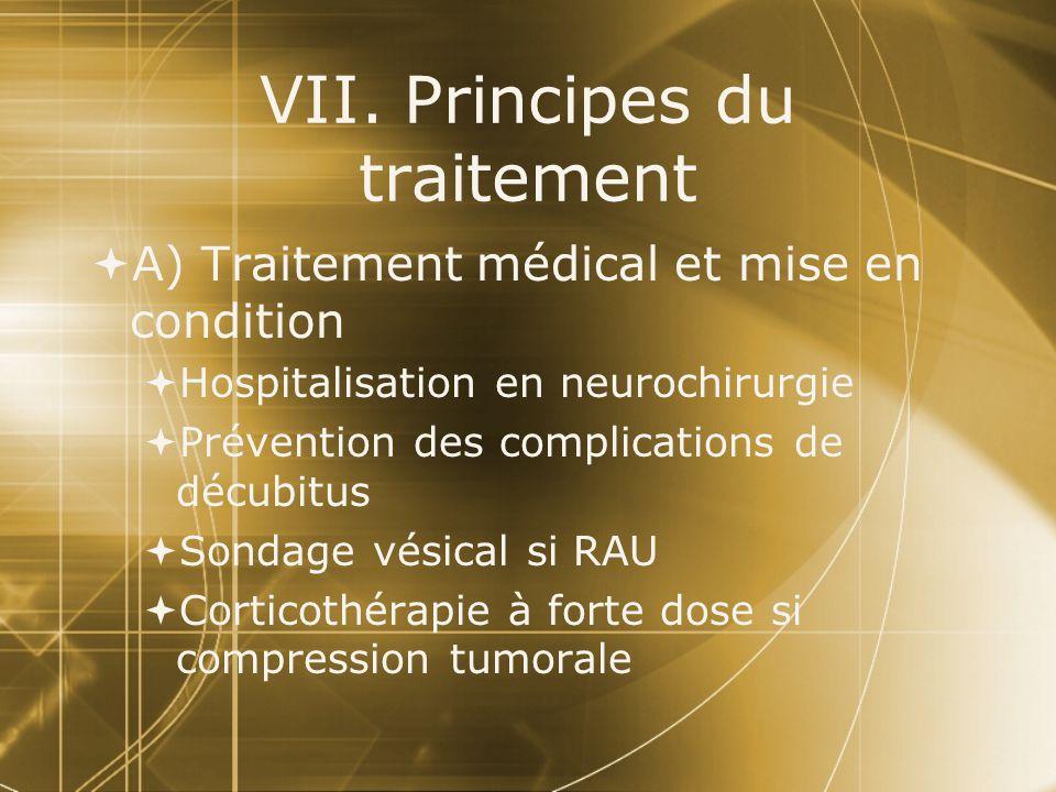VII. Principes du traitement A) Traitement médical et mise en condition Hospitalisation en neurochirurgie Prévention des complications de décubitus So