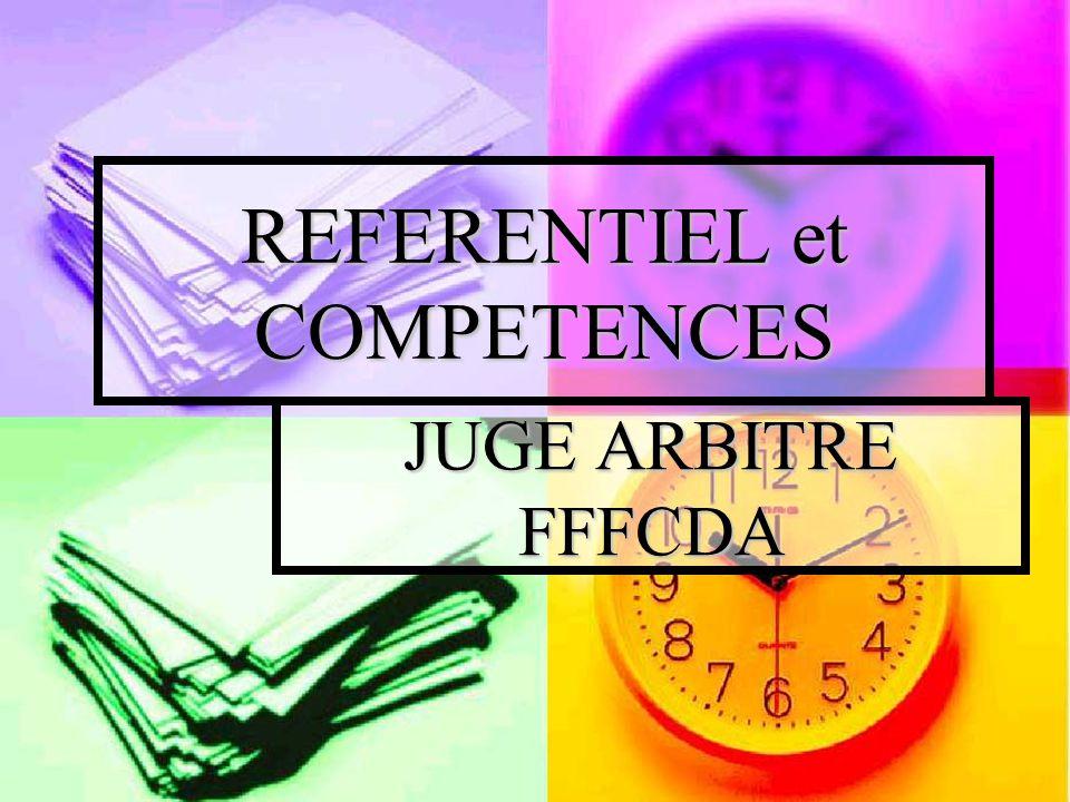 REFERENTIEL et COMPETENCES JUGE ARBITRE FFFCDA
