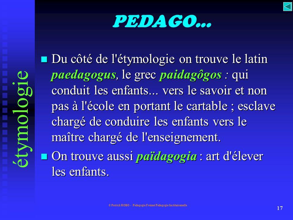 © Patrick ROBO - Pédagogie Freinet Pédagogie Instituionnelle 16 FIN Revenir au site clic sur PRECEDENT