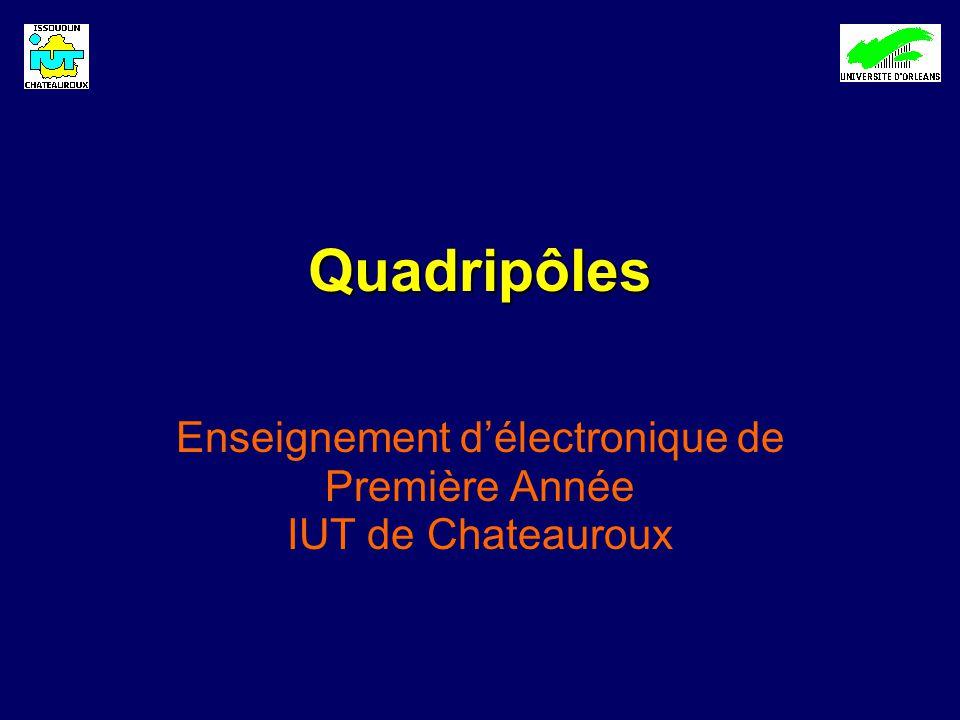 Quadripôles Enseignement délectronique de Première Année IUT de Chateauroux