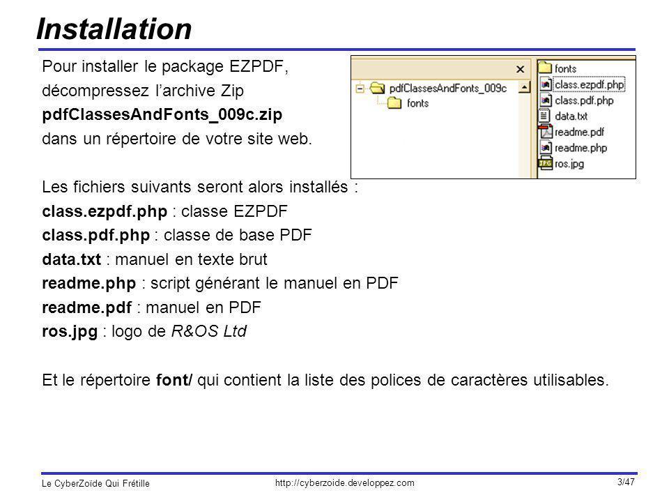 http://cyberzoide.developpez.com Le CyberZoïde Qui Frétille 44/47 Protection par mot de passe setEncryption([userPass= ] [, ownerPass= ] [, pc=array]) Cette méthode permet de protéger le document par mot de passe.