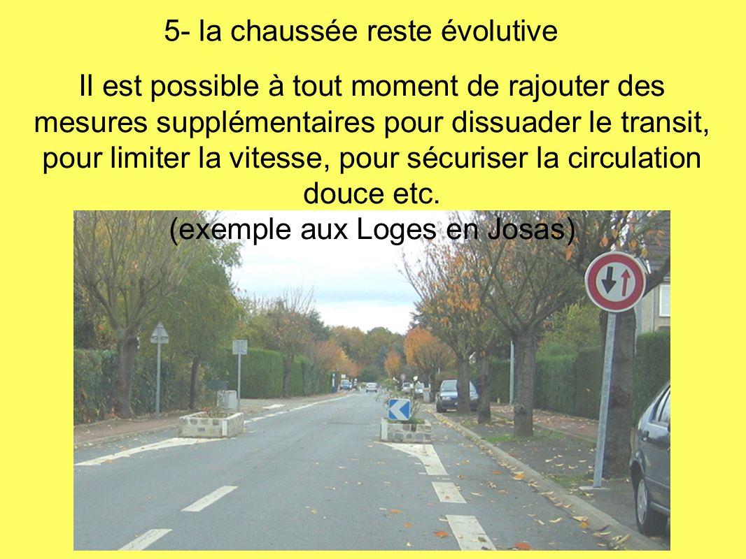 Il est possible à tout moment de rajouter des mesures supplémentaires pour dissuader le transit, pour limiter la vitesse, pour sécuriser la circulatio