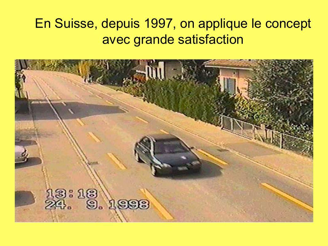 En Suisse, depuis 1997, on applique le concept avec grande satisfaction