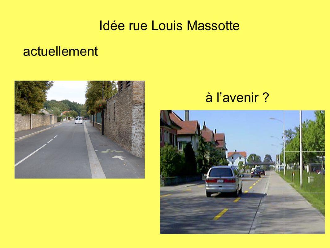 actuellement à lavenir ? Idée rue Louis Massotte