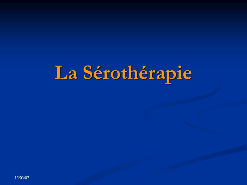 15/03/07 La Sérothérapie