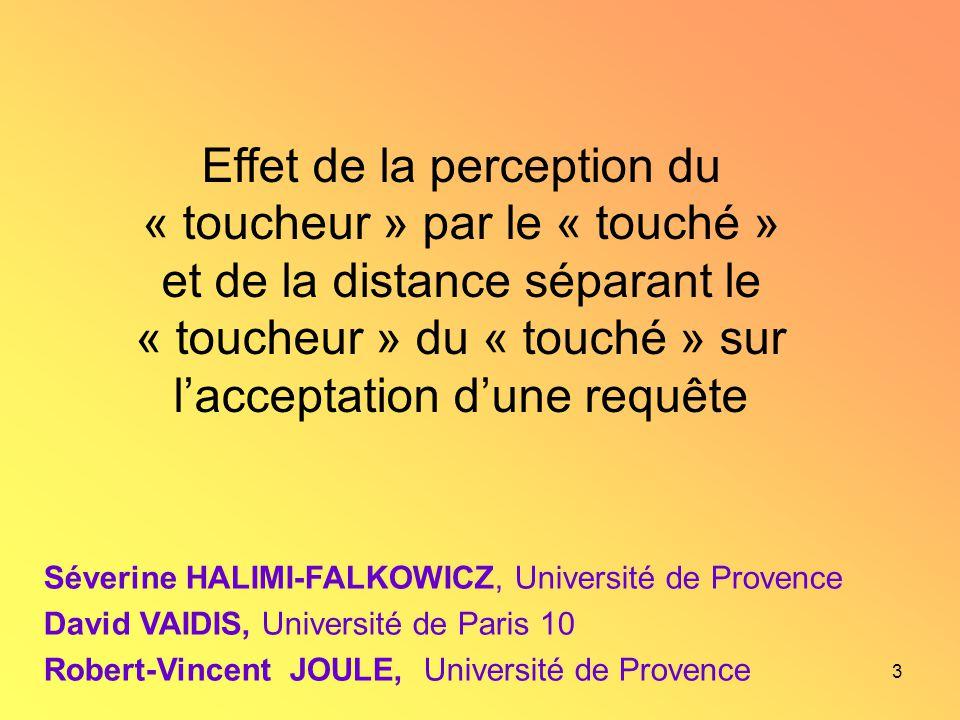 3 Effet de la perception du « toucheur » par le « touché » et de la distance séparant le « toucheur » du « touché » sur lacceptation dune requête Séve