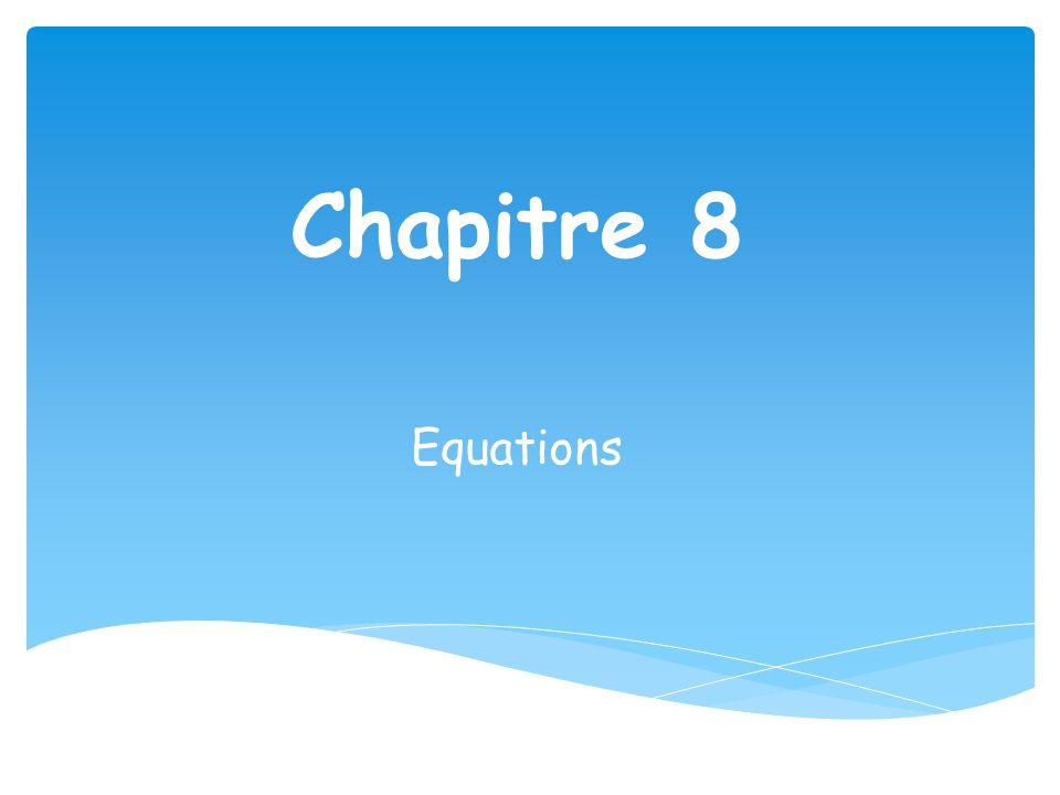 Chapitre 8 Equations
