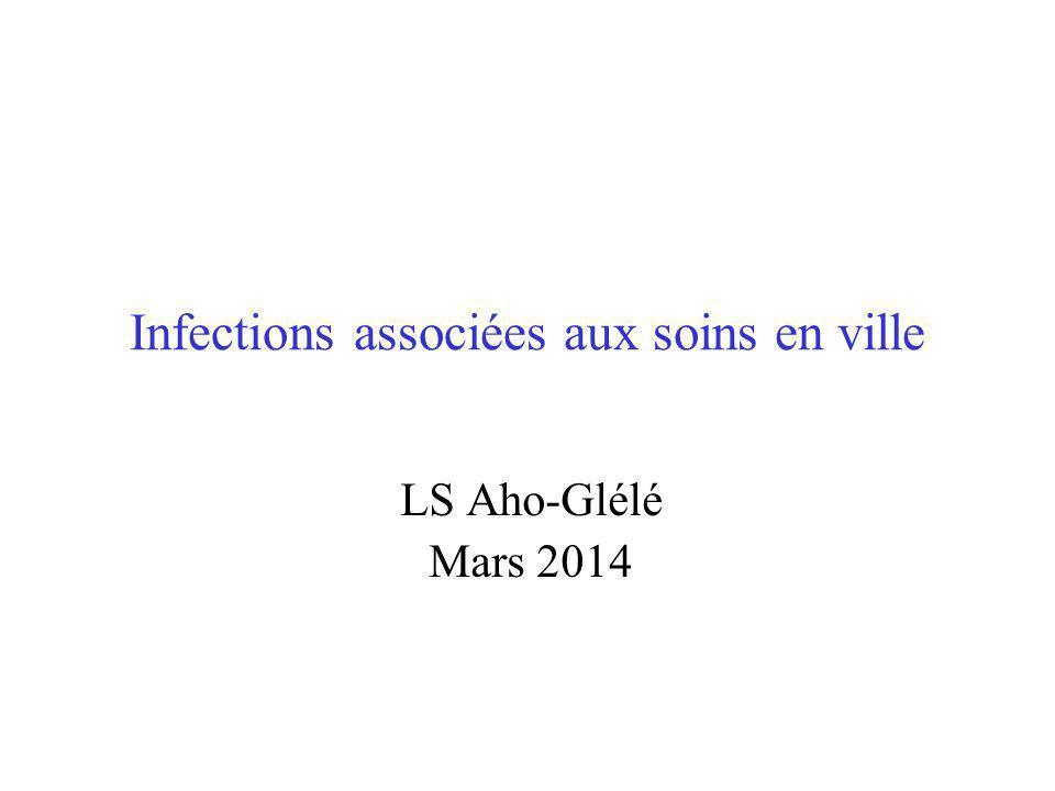 Infections associées aux soins en ville LS Aho-Glélé Mars 2014