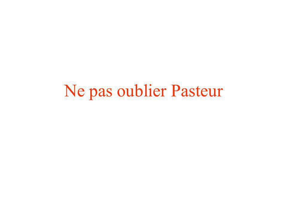 Ne pas oublier Pasteur
