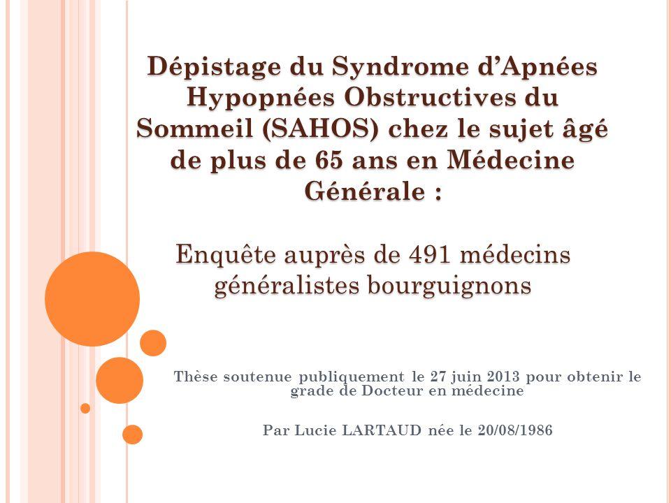 Thèse soutenue publiquement le 27 juin 2013 pour obtenir le grade de Docteur en médecine Par Lucie LARTAUD née le 20/08/1986 Dépistage du Syndrome dAp