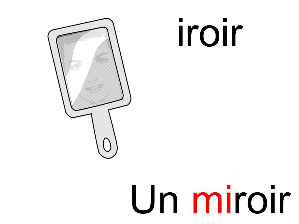 mi miroir Un miroir