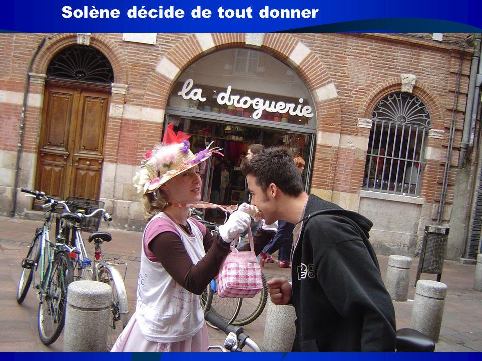 Solène décide de tout donner