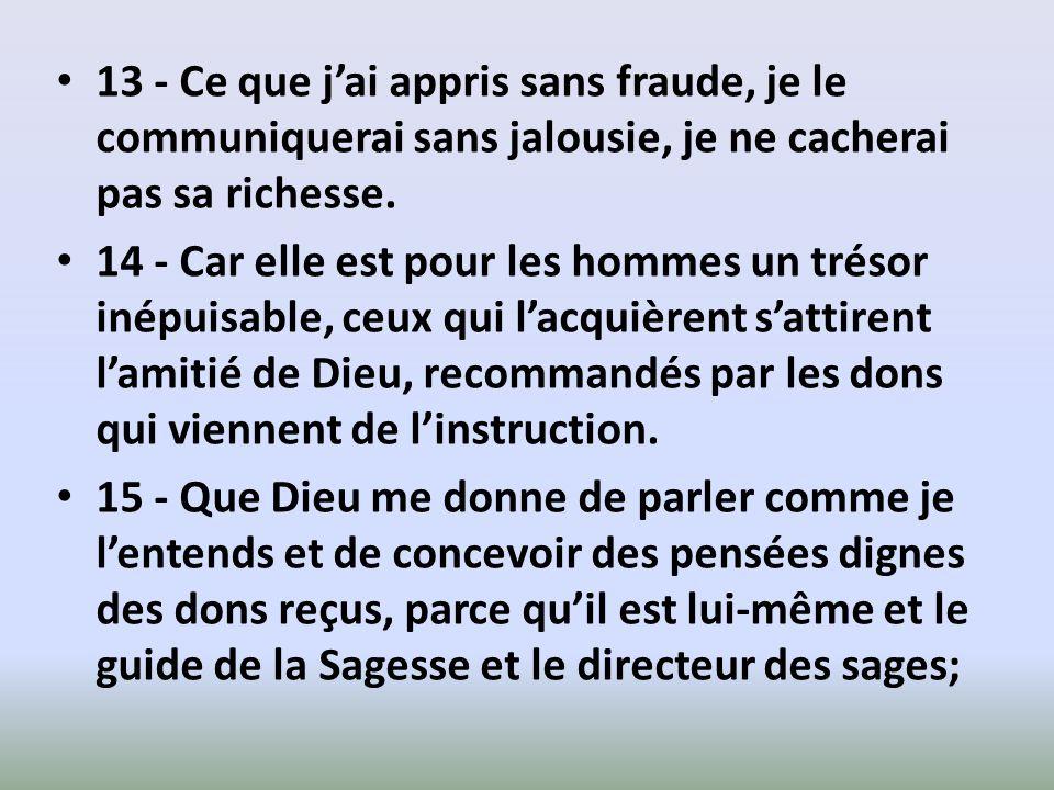 13 - Ce que jai appris sans fraude, je le communiquerai sans jalousie, je ne cacherai pas sa richesse.