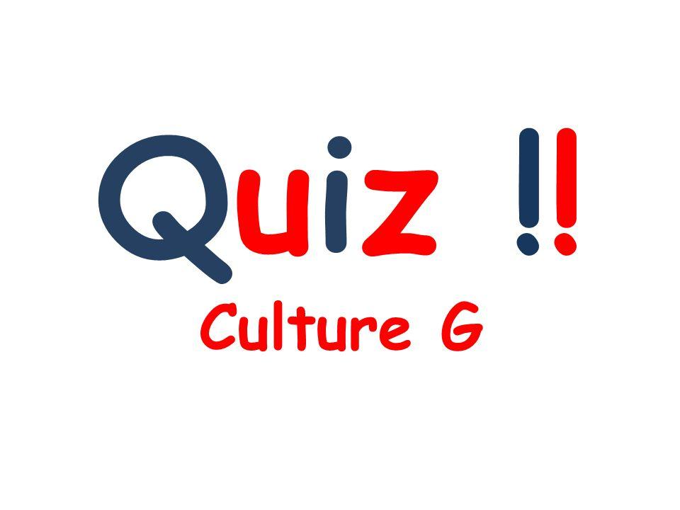 Quiz !! Culture G