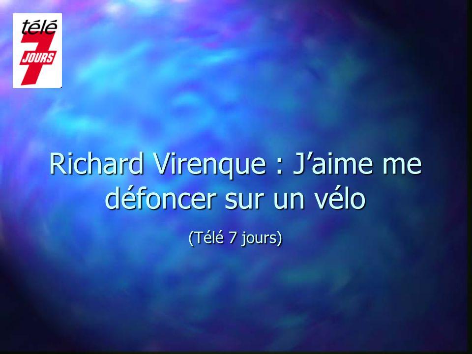 Richard Virenque : Jaime me défoncer sur un vélo (Télé 7 jours)