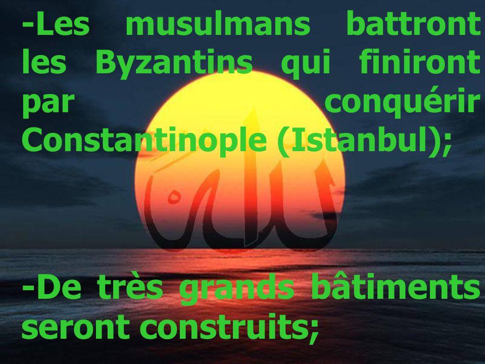 -Les musulmans battront les Byzantins qui finiront par conquérir Constantinople (Istanbul); -De très grands bâtiments seront construits;