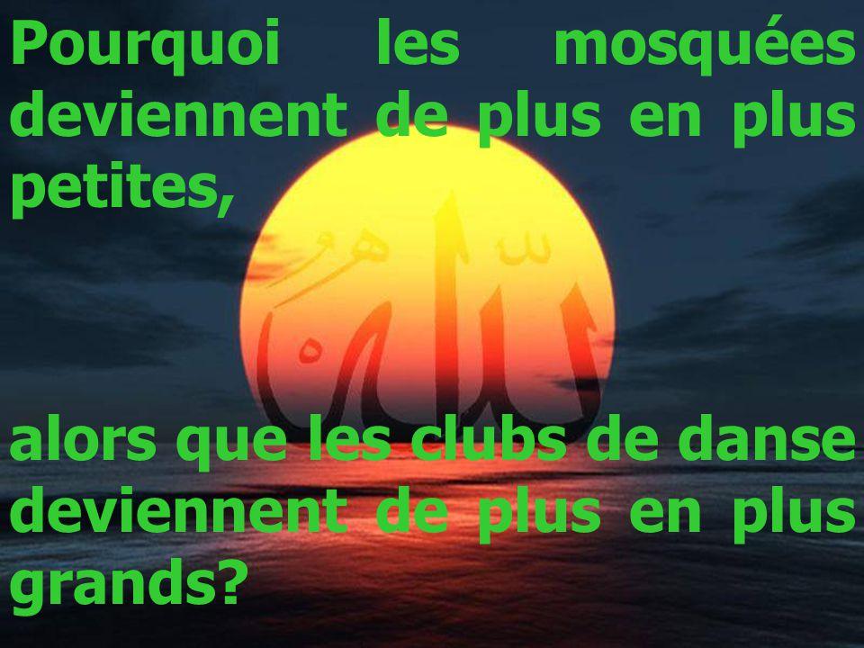 Pourquoi les mosquées deviennent de plus en plus petites, alors que les clubs de danse deviennent de plus en plus grands?