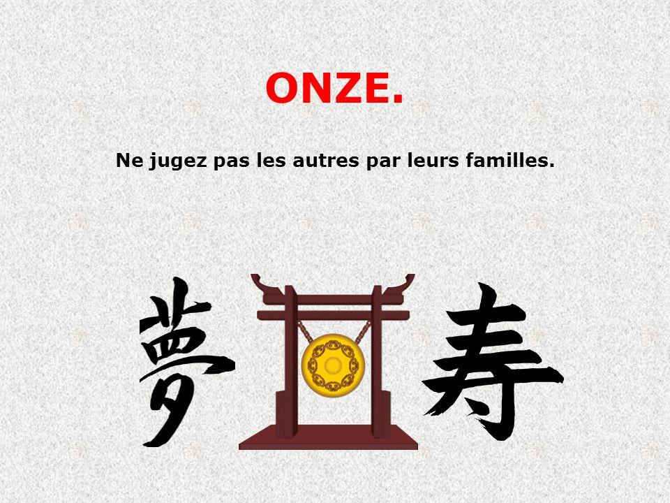ONZE. Ne jugez pas les autres par leurs familles.