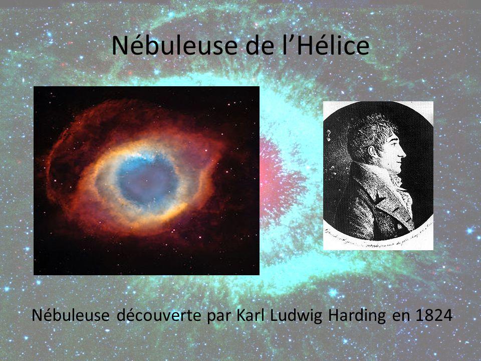 Nébuleuse de lHélice Nébuleuse découverte par Karl Ludwig Harding en 1824
