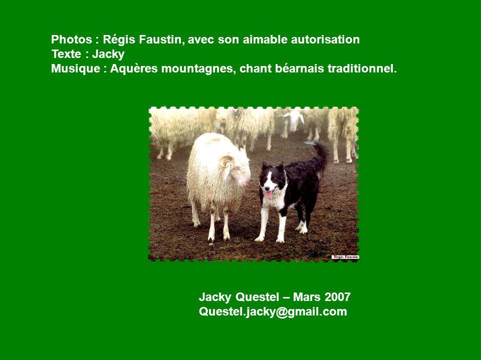 Photos : Régis Faustin, avec son aimable autorisation Texte : Jacky Musique : Aquères mountagnes, chant béarnais traditionnel.