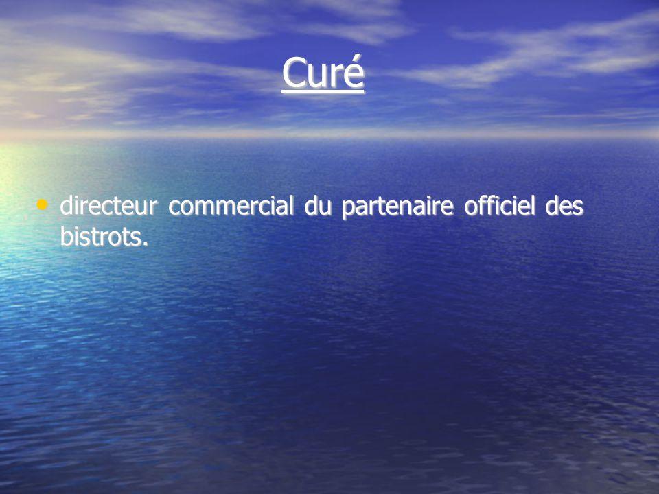 Curé Curé directeur commercial du partenaire officiel des bistrots.