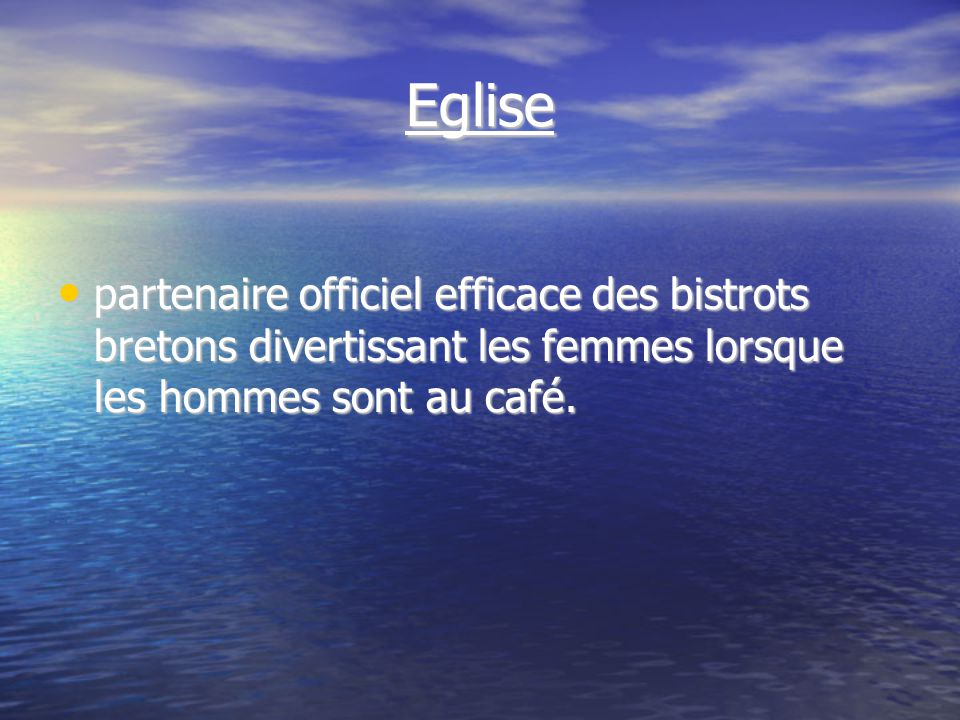 Eglise partenaire officiel efficace des bistrots bretons divertissant les femmes lorsque les hommes sont au café.