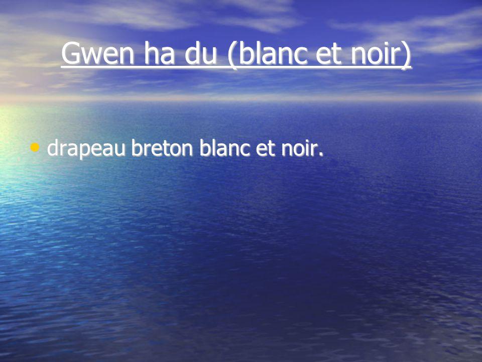 Gwen ha du (blanc et noir) Gwen ha du (blanc et noir) drapeau breton blanc et noir.