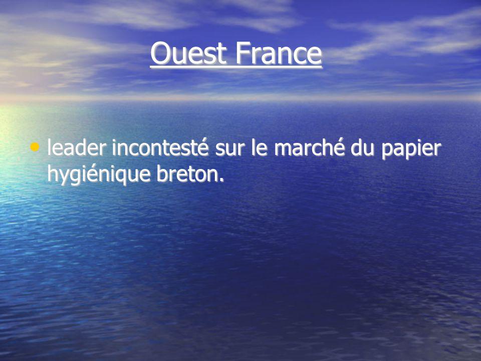 Ouest France Ouest France leader incontesté sur le marché du papier hygiénique breton.
