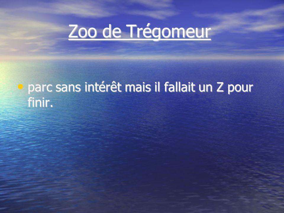 Zoo de Trégomeur Zoo de Trégomeur parc sans intérêt mais il fallait un Z pour finir.