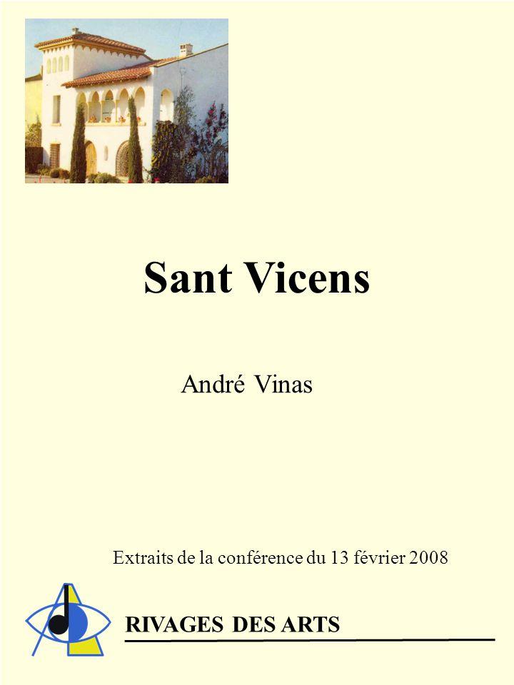 Sant Vicens André Vinas Extraits de la conférence du 13 février 2008 RIVAGES DES ARTS