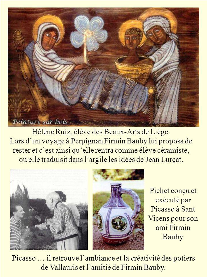 Hélène Ruiz, élève des Beaux-Arts de Liège. Lors dun voyage à Perpignan Firmin Bauby lui proposa de rester et cest ainsi quelle rentra comme élève cér