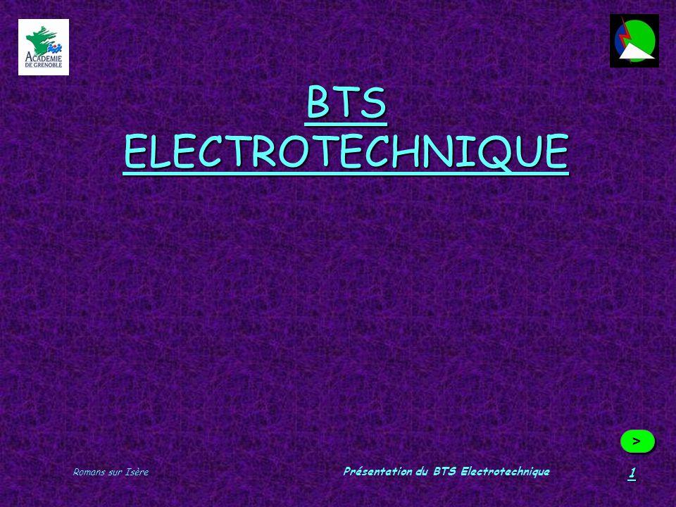 Romans sur Isère Présentation du BTS Electrotechnique 1 BTS ELECTROTECHNIQUE > >