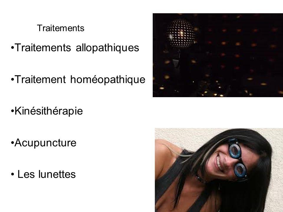 Traitements Traitements allopathiques Traitement homéopathique Kinésithérapie Acupuncture Les lunettes