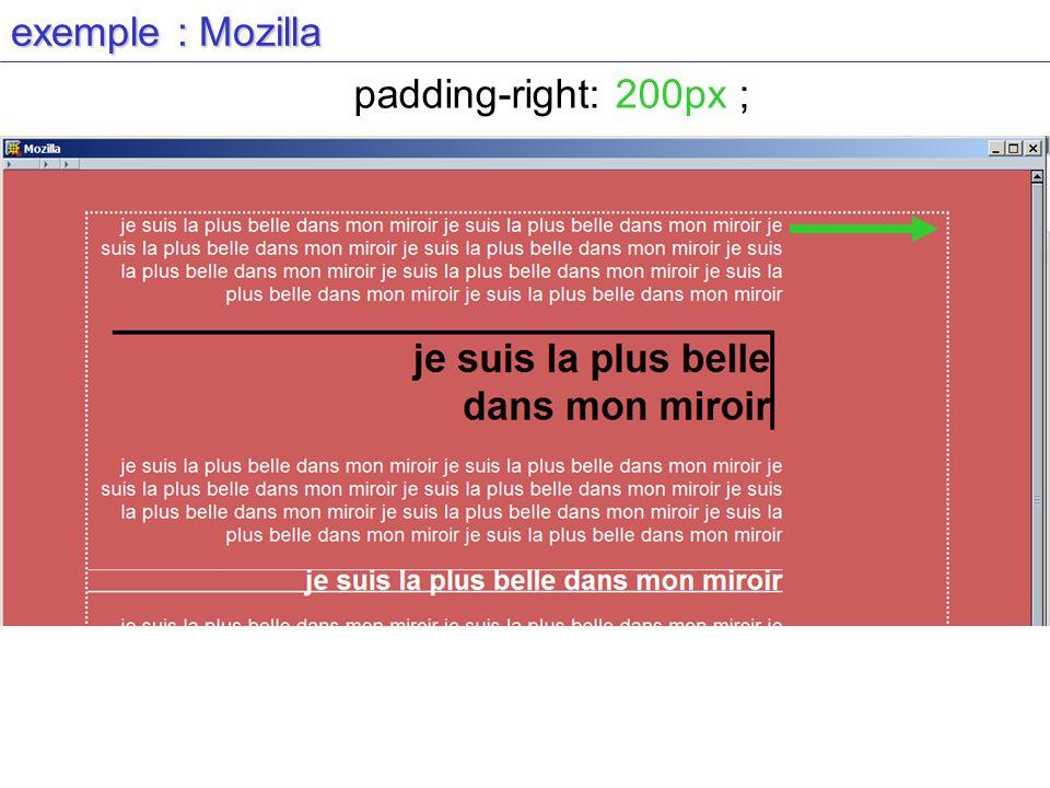 exemple : Mozilla padding-right: 200px ;
