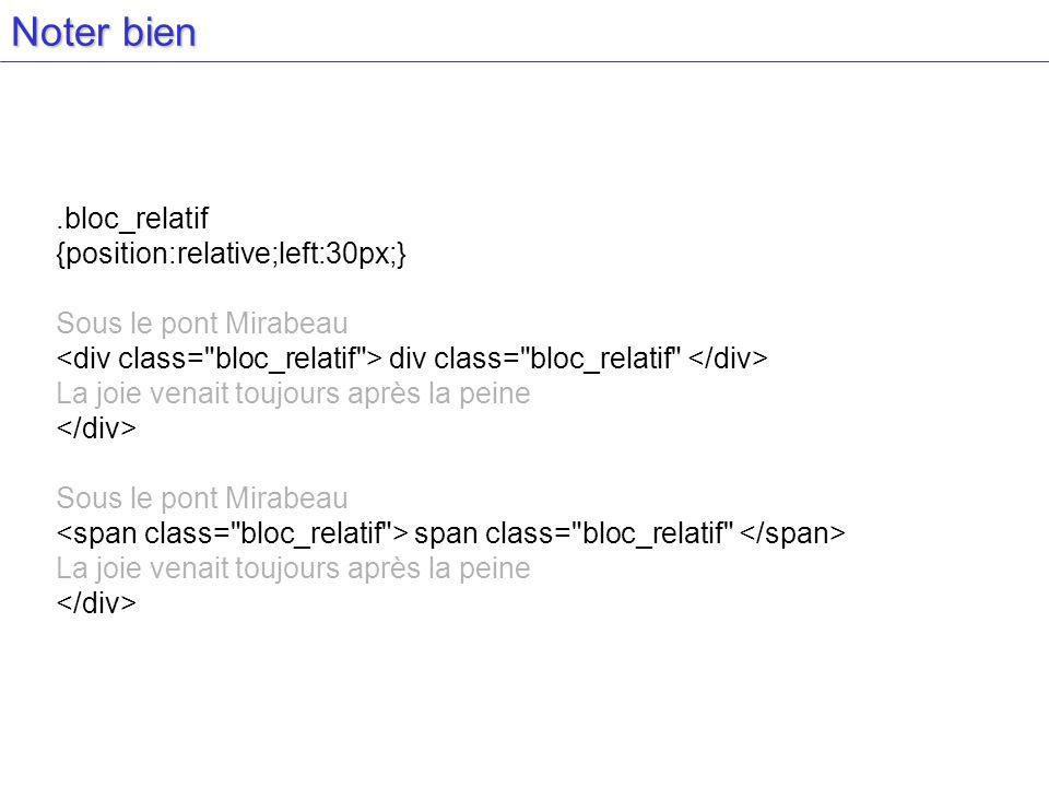 Noter bien.bloc_relatif {position:relative;left:30px;} Sous le pont Mirabeau div class=