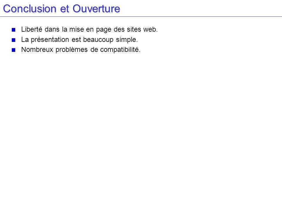 Conclusion et Ouverture Liberté dans la mise en page des sites web.